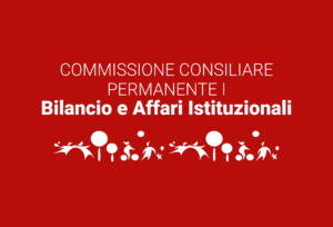 Convocazione Commissione I Bilancio e Affari Istituzionali