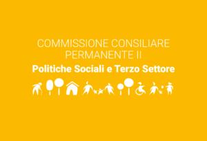 Convocazione Commissione Consiliare Permanente II – Politiche Sociali e Terzo settore 9/11