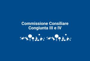 Convocazione Commissione Consiliare Congiunta Bilancio – Affari Istituzionali e Territorio