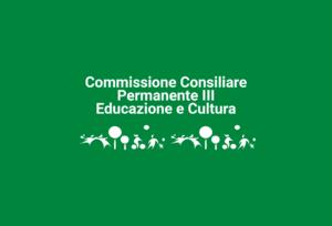 Convocazione Commissione Consiliare Permanente III Educazione e Cultura