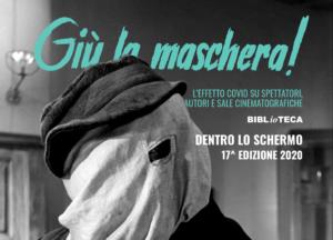 """Dentro lo schermo 17^ edizione 2020 – """"Giù la maschera!"""""""