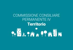 Convocazione Commissione Consiliare Permanente IV Territorio