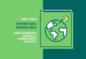 Giovedì della Scienza 2021 – Riscaldamento globale e cambiamenti climatici
