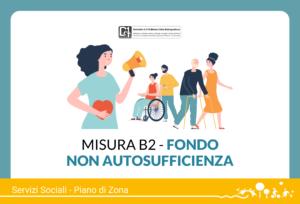 Misura B2 – Fondo non autosufficienza 2021