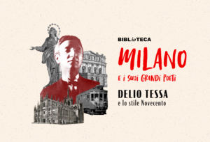 Milano e i suoi grandi poeti: Delio Tessa e lo stile Novecento